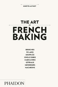 Libro The art of french baking Ginette Mathiot