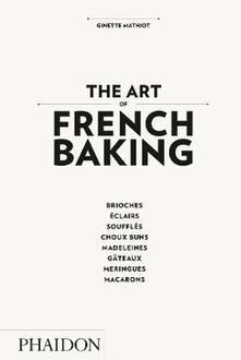 The art of french baking - Ginette Mathiot - copertina