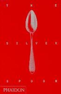 Foto Cover di The silver spoon, Libro di  edito da Phaidon