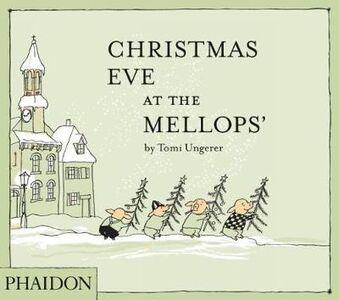 Foto Cover di Christmas eve at the Mellops', Libro di Tomi Ungerer, edito da Phaidon