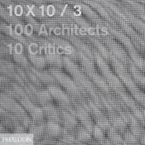 10 x 10. 100 architects. 10 critics. Vol. 3 - copertina