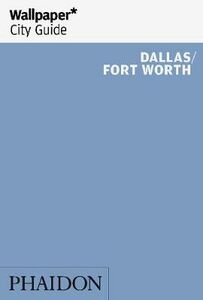 Foto Cover di Dallas. Fort Worth. Ediz. inglese, Libro di  edito da Phaidon