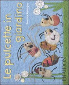 Libro Le pulcette in giardino Beatrice Alemagna