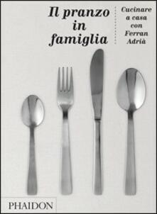 Il pranzo in famiglia - Ferran Adrià - copertina