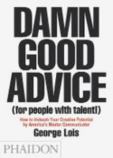 Damn good advice (for people with talent!) - George Lois - copertina
