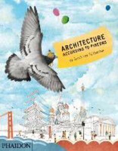 Foto Cover di Architecture according to pigeons, Libro di Speck L. Tailfeather, edito da Phaidon