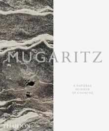 Mugaritz. A natural science of cooking - Andoni L. Aduriz - copertina