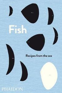 Fish. Recipes from the sea - copertina