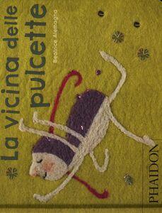 Foto Cover di La vicina delle pulcette, Libro di Beatrice Alemagna, edito da Phaidon