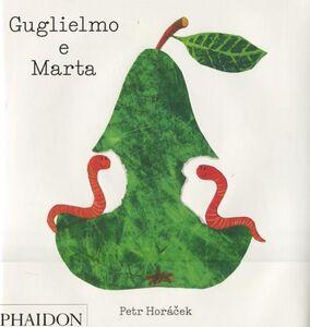 Foto Cover di Guglielmo e Marta, Libro di Petr Horácek, edito da Phaidon