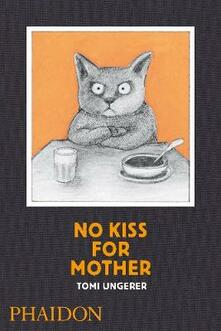 No kiss for mother - Tomi Ungerer - copertina