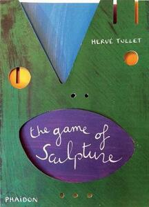 The Game of Sculpture - Herve Tullet - cover