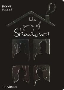 Foto Cover di The game of shadows, Libro di Hervé Tullet, edito da Phaidon
