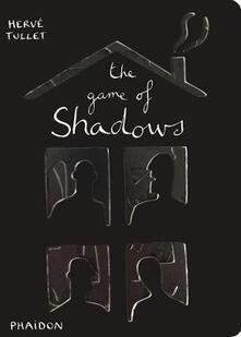 The game of shadows - Hervé Tullet - copertina