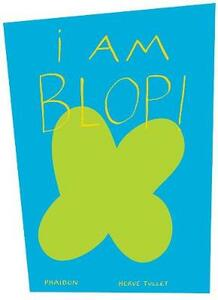 I am Blop! Ediz. inglese - Hervé Tullet - copertina