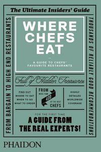 Libro Where chefs eat. A guide to chefs' favourite restaurants