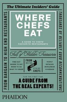 Where chefs eat. A guide to chefs' favourite restaurants - copertina