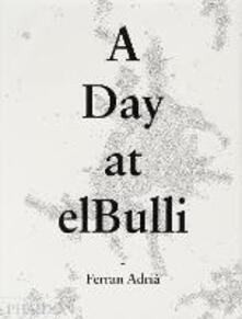 Day at el Bulli (A) - Ferran Adrià,Juli Soler,Albert Adrià - copertina