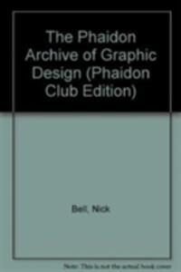 The Phaidon Archive of Graphic Design (Phaidon Club Edition) - Nick Bell,Caroline Archer,O-SB Design - cover