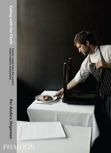 Eating with the chefs. Family meals from the world's most creative restaurants - Per-Anders Jörgensen - copertina