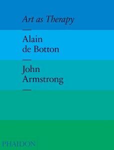 Libro Art as therapy Alain de Botton , John Armstrong
