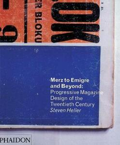 Merz to Emigre and Beyond: Avant-Garde Magazine Design of the Twentieth Century - Steven Heller - copertina