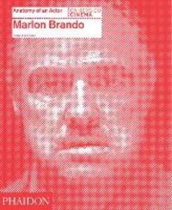Foto Cover di Marlon Brando. Anatomy of an actor, Libro di Florence Colombani, edito da Phaidon