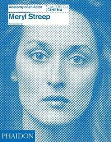 Meryl Streep. Anatomy of an actor. Cahiers du cinéma - copertina