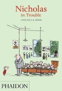 Foto Cover di Nicholas in Trouble, Libro di René Goscinny,Jean-Jacques Sempé, edito da Phaidon