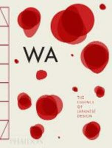 WA: the essence of japanese design - Rossella Menegazzo,Stefania Piotti - copertina