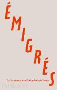 Émigrés. The transformation of art publishing in Britain - Anna Nyburg - copertina
