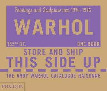 The Andy Warhol catalogue raisonne. Ediz. a colori. Vol. 4: Paintings and sculpture late 1974-1976. - copertina