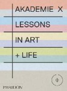 Libro Akademie X. Lessons in art + Life