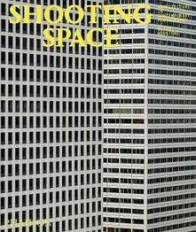 Shooting space. Architecture in contemporary photography - Elias Redston - copertina