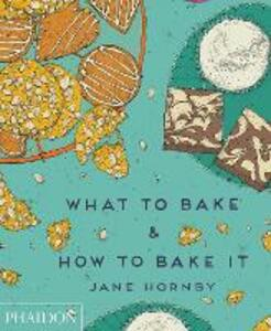 What to bake & how to bake it - Jane Hornby - copertina