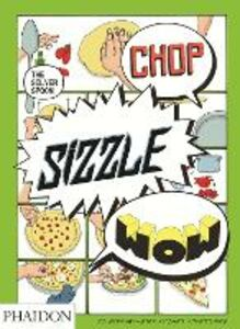 Libro Chop, sizzle, wow. The silver spoon Adriano Rampazzo