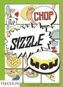 Chop, sizzle, wow. The silver spoon - Adriano Rampazzo - copertina