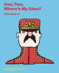 One, two, where's my shoe? - Tomi Ungerer - copertina