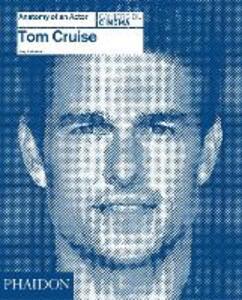 Tom Cruise. Anatomy of an actor - Amy Nicholson - copertina