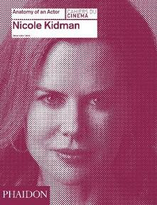 Nicole Kidman. Anatomy of an actor - Alexandre Tylski - copertina