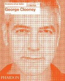 George Clooney. Anatomy of an actor - Jeremy Smith - copertina