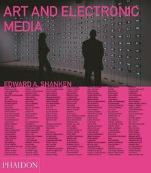 Art and electronic media - Edward A. Shanken - copertina