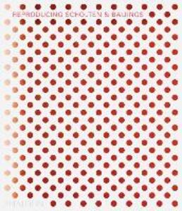 Reproducing Scholten & Baijings - Louise Schouwenberg,Michael Maharam - copertina