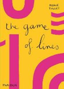 Foto Cover di The game of lines, Libro di Hervé Tullet, edito da Phaidon 0