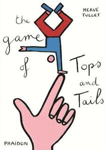 Libro The game of tops & tails Hervé Tullet 0