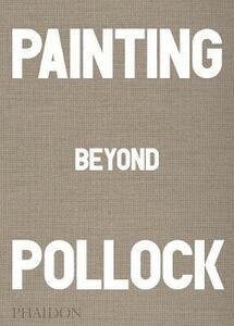 Painting beyond Pollock - Morgan Falconer - copertina