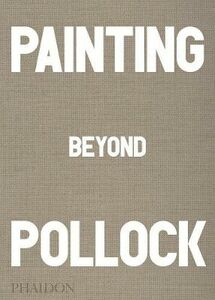 Libro Painting beyond Pollock Morgan Falconer