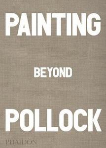 Libro Painting beyond Pollock Morgan Falconer