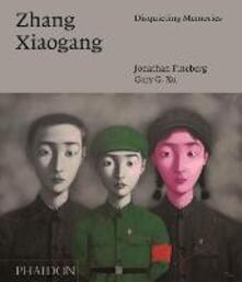 Zhang Xiaogang. Disquieting memories - Jonathan Finerberg,Gary G. Xu - copertina