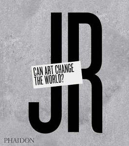 Libro JR. Can art change the world? Nato Thompson